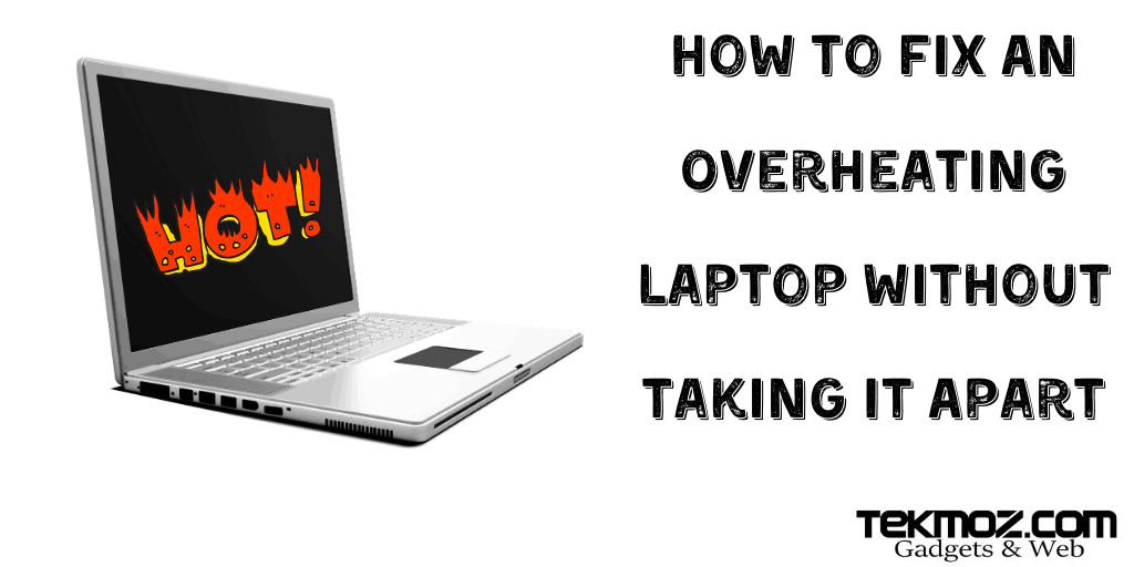 How to fix an overheating laptop without taking it apart